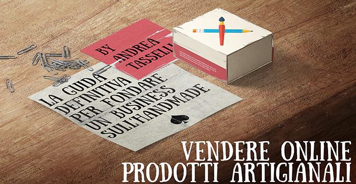 Souvent Come Vendere Online Prodotti Artigianali Fatti a Mano: la Guida  VZ67