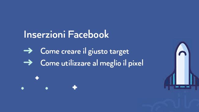 Inserzioni Facebook Ads: Guida al Target e al Pixel [100% GRATUITA]